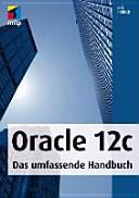 Oracle 12c: Das umfassende Handbuch