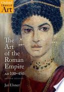 The Art of the Roman Empire AD 100 450