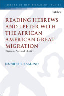 Reading Hebrews and 1 Peter with the African American Great Migration