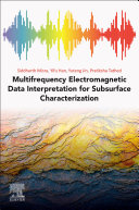 Multifrequency Electromagnetic Data Interpretation for Subsurface Characterization