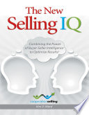 The New Selling IQ  Combining the Power of Buyer   Seller Intelligence to Optimize Results