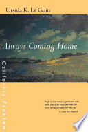 """Always Coming Home"" by Ursula K. Le Guin, Todd Barton, Margaret Chodos-Irvine, George Hersh"