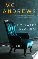 My Sweet Audrina Whitefern Bindup Book