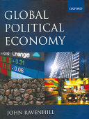Global Political Economy: THEORETICAL APPROACHES TO GLOBAL POLITICAL ECONOMY; 1. Introduction to Global Political Economy; 2. Collaboration in The Global Political Economy; 3. The Domestic Sources of Foreign Economic Policies; PART II GLOBAL TRADE; 4. The Evolution of the Global Trade Regime; 5. The New Regionalism; PART III GLOBAL FINANCE; 6. The Evolution of the Global Financial Regime; 7. The International Monetary Crises; PART IV GLOBALIZATION AND ITS CONSEQUENCES; 8. The Causes of Globalization; 9. The Impact of Globalization on States; 10. Globalization and Production; 11. Globalization and Inequality; 12. Globalization and the South; 13. Globalization and Civil Society; 14. Globalization and the Environment