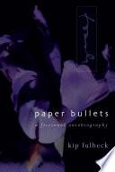 Paper Bullets