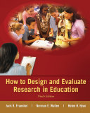 How to Design and Evaluate Research in Education Book