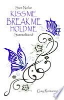 Kiss me - Break me - Hold me  : Sammelband / Gay Romance