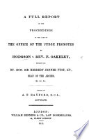 A Full Report Of The Proceedings In The Case Of The Office Of The Judge Promoted By Hodgson V Rev F Oakeley Before Sir H J Fust Dean Of The Arches Edited By A F Bayford