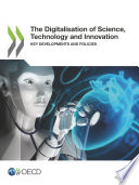 The Digitalisation of Science, Technology and Innovation Key Developments and Policies