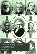 The Black Bishop  Samuel Adjai Crowther