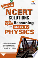 Errorless NCERT Solutions with 100% Reasoning for Class 12 Physics