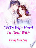 CEO s Wife Hard To Deal With