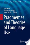 Pragmemes and Theories of Language Use
