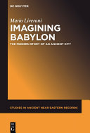 Imagining Babylon: The Modern Story of an Ancient City