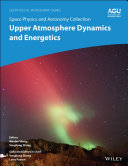 Space Physics and Aeronomy  Upper Atmosphere Dynamics and Energetics