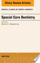 Special Care Dentistry  An issue of Dental Clinics of North America  E Book