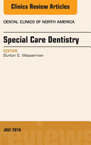 Special Care Dentistry, An issue of Dental Clinics of North America,