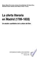 La oferta literaria en Madrid, 1789-1833