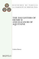 The Daughters of Henry II and Eleanor of Aquitaine