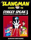 The Slangman Guide to Street Speak 3