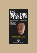 The Neolithic in Turkey: The Tigris basin