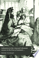 Labourers in the vineyard  dioramic scenes in the lives of eminent Christians  by M H
