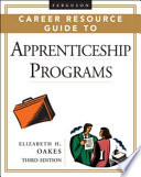 Ferguson Career Resource Guide to Apprenticeship Programs, Third Edition, 2-Volume Set