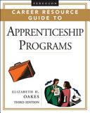 Ferguson Career Resource Guide to Apprenticeship Programs  Third Edition  2 Volume Set