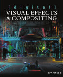 Digital Visual Effects and Compositing
