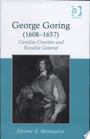Download George Goring (1608-1657) Free Books - E-BOOK ONLINE