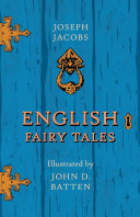 English Fairy Tales   Illustrated by John D  Batten