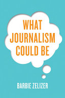 What Journalism Could Be