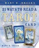 Mary K  Greer s 21 Ways to Read a Tarot Card Book PDF