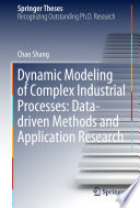 Dynamic Modeling of Complex Industrial Processes  Data driven Methods and Application Research Book