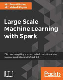 Large Scale Machine Learning with Spark