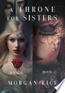 A Throne for Sisters  Books 4 and 5