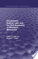 Information Natural Law And The Self Assembly Of Rhythmic Movement Book PDF