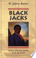 """""""Black Jacks: African American Seamen in the Age of Sail"""" by W. Jeffrey. Bolster"""