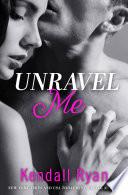 Unravel Me Unravel Me Series Book 1