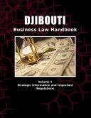 Djibouti Business Law Handbook Volume 1 Strategic Information and Important Regulations