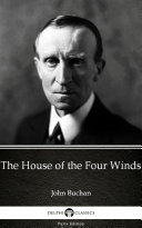 The House of the Four Winds by John Buchan - Delphi Classics (Illustrated) Pdf/ePub eBook
