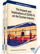 Handbook of Research on the Impacts and Implications of COVID 19 on the Tourism Industry