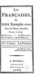 Les Françaises ou XXXIV exemples choisis dans les moeurs actuelles, propres à diriger les filles, les femmes, les épouses, et les mères... (par Rétif de La Bretonne)