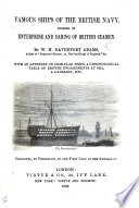 Famous Ships of the British Navy  Stories of enterprise and daring of British Seamen     With an appendix on iron clad ships  a chronological table of British engagements at sea  etc