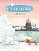 Little Polar Bear and the Submarine