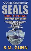SEALs Sub Strike: Operation Black Snow ebook