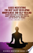 Guided Meditations for Deep Sleep, Developing Mindfulness and Self-Healing