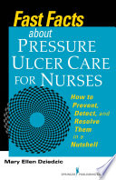 Fast Facts About Pressure Ulcer Care for Nurses Book
