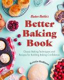 Baker Bettie s Better Baking Book Book PDF