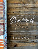 Living in the Shadow of Death Journal
